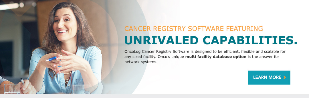 Cancer Registry Software Featuring Unrivaled Capabilities